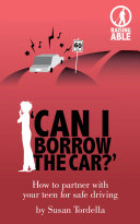 Can I Borrow the Car   How to Partner with Your Teen for Safe Driving