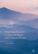 Belief and Practice in Imperial Japan and Colonial Korea Pdf