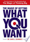 The Magic of Getting What You Want Book