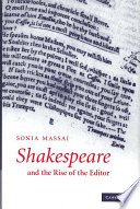 Shakespeare and the Rise of the Editor Book