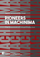 Pioneers in Machinima  The Grassroots of Virtual Production