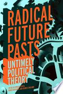Radical Future Pasts Book