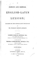 A Copious and Critical English - Latin Lexicon, Founded on the German-Latin Dictionary of Dr. C.E. Georges
