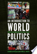An Introduction to World Politics  : Conflict and Consensus on a Small Planet