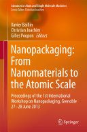 Nanopackaging: From Nanomaterials to the Atomic Scale