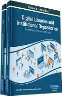 Digital Libraries and Institutional Repositories  Breakthroughs in Research and Practice