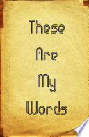These Are My Words
