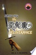 Handling The Sword Of Deliverance