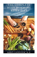 The Complete Body Hormone Reset Diet