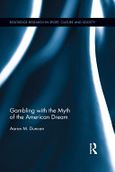 Gambling with the Myth of the American Dream