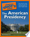 The Complete Idiot S Guide To The American Presidency