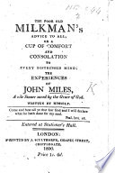The Poor Old Milkman s Advice to All  Or  the Experiences of John Miles  a Vile Sinner Saved     Written by Himself