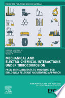 Mechanical and Electro chemical Interactions under Tribocorrosion