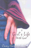 A Girl S Life With God