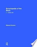 """Encyclopedia of the Blues"" by Edward M. Komara"