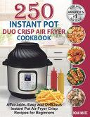 250 Instant Pot Duo Crisp Air Fryer Cookbook Book