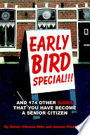 Early Bird Special    and 174 Other Signs That You Have Become a Senior Citizen Book