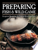 Preparing Fish and Wild Game
