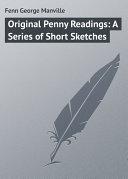 Original Penny Readings: A Series of Short Sketches [Pdf/ePub] eBook