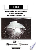 Columbia and Snake Rivers  1992 Salmon Flow Measures  ID OR WA   Options Analysis Document Book