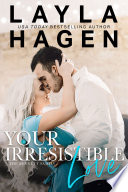 """Your Irresistible Love"" by Layla Hagen"