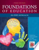 """""""Foundations of Education: An EMS Approach"""" by National Association of EMS Educators (NAEMSE)"""
