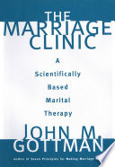 """The Marriage Clinic: A Scientifically Based Marital Therapy"" by John M. Gottman"