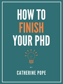 How to Finish Your PhD