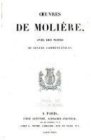 Oeuvres de Molière, avec des notes de divers commentateurs