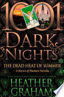 The Dead Heat of Summer: A Krewe of Hunters Novella