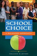 School Choice  A Balanced Approach