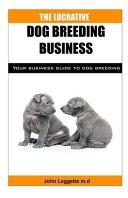 The Lucrative Dog Breeding Business