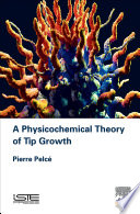 A Physicochemical Theory Of Tip Growth