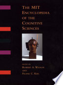 """""""The MIT Encyclopedia of the Cognitive Sciences"""" by Robert Andrew Wilson, Frank C. Keil"""