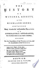 The History Of Witches Ghosts And Highland Seers Containing Many Wonderful Well Attested Relations Of Supernatural Appearances Etc