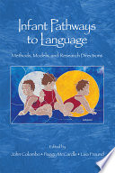 Infant Pathways to Language Book