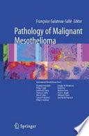 Pathology of Malignant Mesothelioma