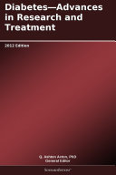 Diabetes—Advances in Research and Treatment: 2012 Edition