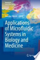 Applications of Microfluidic Systems in Biology and Medicine Book