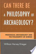 Can There Be A Philosophy Of Archaeology  Book