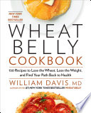 """Wheat Belly Cookbook: 150 Recipes to Help You Lose the Wheat, Lose the Weight, and Find Your Path Back to Health"" by William Davis"