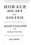 Horace, His Art of Poetrie ; Made English by Ben Iohnson