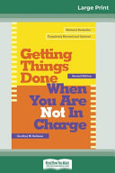 Getting Things Done When You Are Not in Charge  16pt Large Print Edition