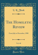 The Homiletic Review, Vol. 40