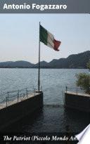 The Patriot (Piccolo Mondo Antico) Read Online