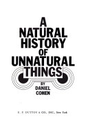 A Natural History of Unnatural Things