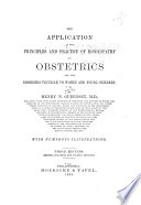 The Application of the Principles and Practice of Homoeopathy to Obstetrics and the Disorders Peculiar to Women and Young Children