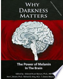 Why Darkness Matters  : The Power of Melanin in the Brain