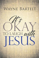 It's Okay to Laugh with Jesus