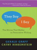 """They Say / I Say"": The Moves that Matter in Persuasive Writing"